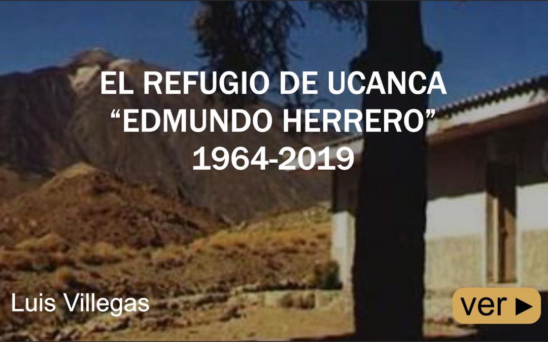 """EL REFUGIO DE UCANCA """"EDMUNDO HERRERO"""", 1964 – 2019"""