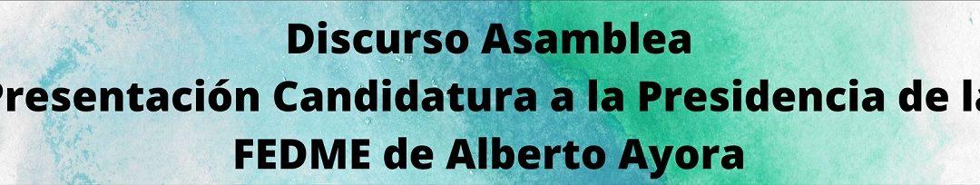 Presentacion de la Candidatura a la Presidencia de la FEDME de Alberto Ayora