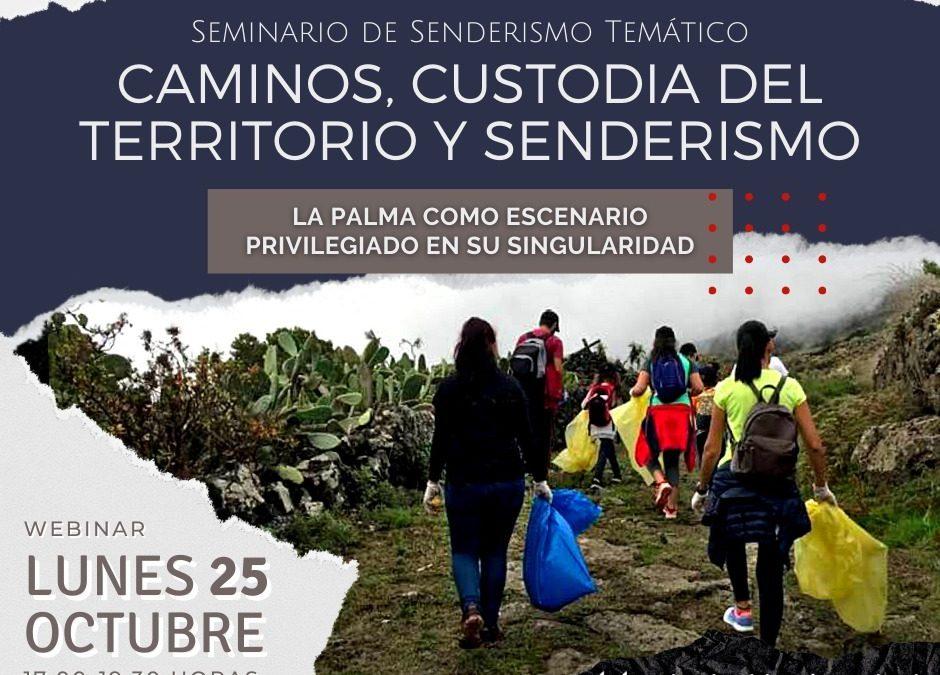 XVII Seminario de Senderismo Temático: Caminos, Custodia del Territorio y Senderismo
